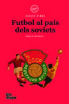 futbol al pais dels soviets-carles vinyes-9788416855360
