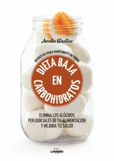 dieta baja en carbohidratos: 68 recetas para mantenerte en forma-amelia wasiliev-9788416890460