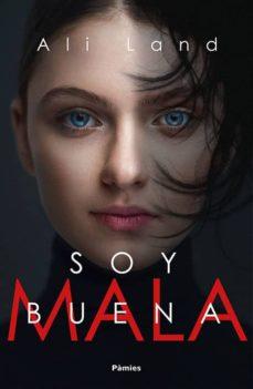 Libros gratis en línea descargables SOY BUENA (Spanish Edition) de ALI LAND 9788416970360