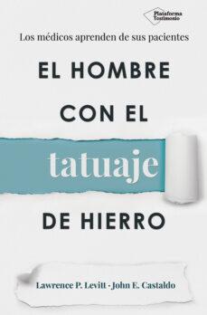 Libros para descargar en ipod nano EL HOMBRE CON EL TATUAJE DE HIERRO (Spanish Edition) de LAWRENCE P. LEVITT, JOHN E. CASTALDO 9788417002060