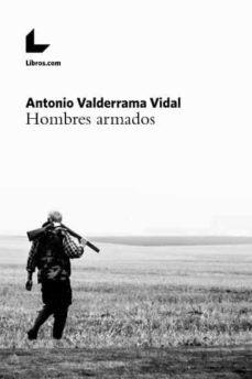 hombres armados-antonio valderrama vidal-9788417023560