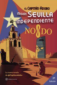 Descargar libros electrónicos deutsch pdf gratis EL CAPITAN ADOBO: MISION SEVILLA INDEPENDIENTE 9788417103460