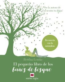 el pequeño libro de los baños de bosque-bettina lemke-9788417108960
