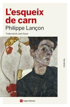 Descarga gratis los libros en pdf. L ESQUEIX DE CARN de PHILIPPE LANÇON