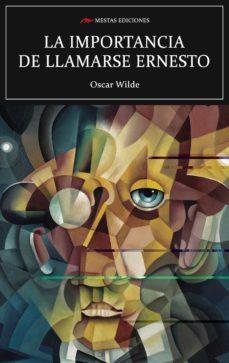 Descargar Ebook for gate 2012 cse gratis LA IMPORTANCIA DE LLAMARSE ERNESTO (Spanish Edition) de OSCAR WILDE 9788417244460