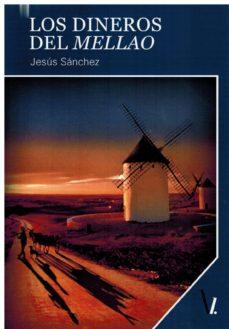 LOS DINEROS DEL MELLAO - JESUS SANCHEZ | Triangledh.org