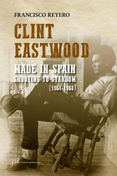 clint eastwood. made in spain (ebook)-francisco reyero-9788417453060