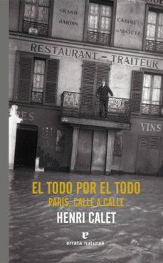 Libros en línea para descarga gratuita EL TODO POR EL TODO. PARIS, CALLE A CALLE PDF DJVU 9788417800260