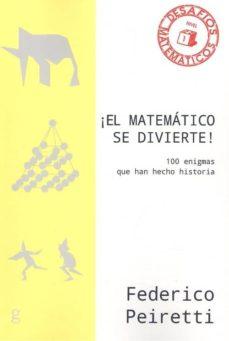 Libros google downloader mac ¡EL MATEMATICO SE DIVIERTE!: 100 ENIGMAS QUE HAN HECHO HISTORIA 9788417835460 (Literatura española) de FEDERICO PEIRETTI PDB PDF DJVU