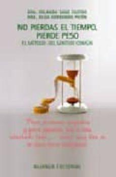 Vinisenzatrucco.it No Pierdas El Tiempo, Pierde Peso: El Metodo Del Sentido Comun Image