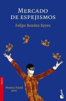 mercado de espejismos (premio nadal 2007)-felipe benitez reyes-9788423339860