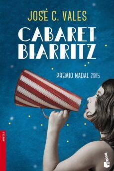 Descargar libros archivos pdf CABARET BIARRITZ 9788423350360 de JOSE CALLES VALES (Literatura española) PDB CHM