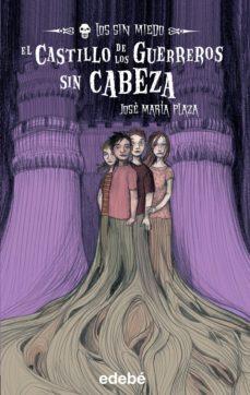 Descargar EL CASTILLO DE LOS GUERREROS SIN CABEZA gratis pdf - leer online
