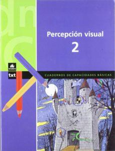 percepcion visual 2. cuadernos de capacidades basicas-x. blanch-l. espot-9788424600860