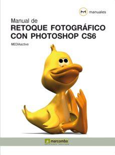 Descargar MANUAL DE RETOQUE FOTOGRAFICO CON PHOTOSHOP CS6 gratis pdf - leer online