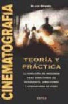 Descargar CINEMATOGRAFIA: TEORIA Y PRACTICA gratis pdf - leer online