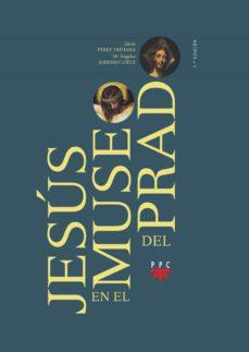 jesus en el museo del prado-alicia perez tripiana-maria angeles sobrino lopez-9788428820660