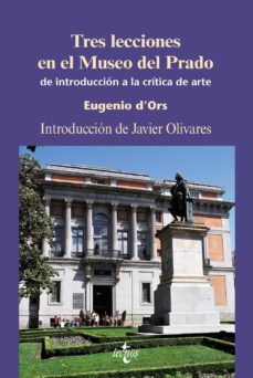 Javiercoterillo.es Tres Lecciones En El Museo Del Prado: De Introduccion A La Critic A Del Arte Image