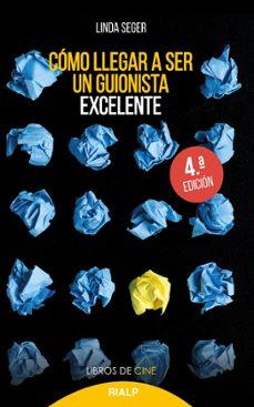 Descargar COMO LLEGAR A SER UN GUIONISTA EXCELENTE (4ª ED.) gratis pdf - leer online