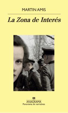 Descargar libros gratis en línea pdf LA ZONA DE INTERES de MARTIN AMIS 9788433979360  (Literatura española)
