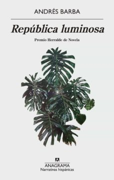 Ebooks gratis descargar pdf REPUBLICA LUMINOSA de ANDRES BARBA
