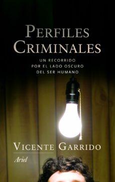 perfiles criminales: un recorrido por el lado oscuro del ser huma no-vicente garrido-9788434470460