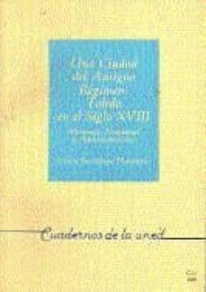 Javiercoterillo.es Una Ciudad Del Antiguo Regimen: Toledo En El Siglo Xviii (Persona S, Propiedad Y Administracion) (Uned) Image