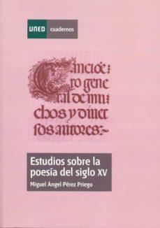 Descargar ESTUDIOS SOBRE LA POESIA DEL SIGLO XV gratis pdf - leer online