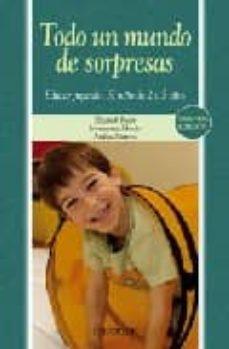 todo un mundo de sorpresas: educar jugando: el niño de 2 a 5 años-elizabeth fodor-montserrat moran moreno-9788436821260