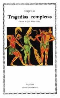 Los mejores foros de libros electrónicos descargar libros electrónicos TRAGEDIAS COMPLETAS (3ª ED.) de ESQUILO