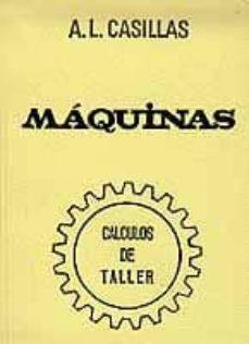 maquinas. calculos de taller (40ª ed.)-arcadio lopez casillas-9788440072160