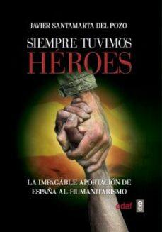 siempre tuvimos héroes-javier santamarta del pozo-9788441437760