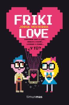 (pe) friki love-jorge vesterra-9788445002360