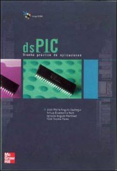 microcontroladores dspic. diseño practico de aplicaciones-jose maria angulo usategui-9788448151560