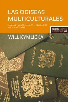 las odiseas multiculturales: las nuevas politicas internacionales de la diversidad-will kymlicka-9788449322860
