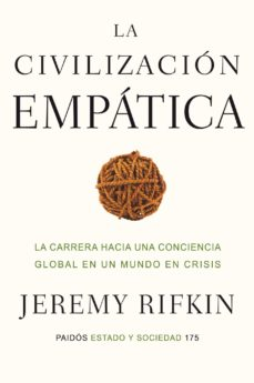 la civilizacion empatica: la carrera hacia una conciencia global en un mundo en crisis-jeremy rifkin-9788449323560