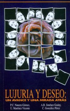Descarga gratuita de un libro. LUJURIA Y DESEO: UN AVANCE Y UNA MIRADA ATRAS. de P.C. NAVARRO GOMEZ
