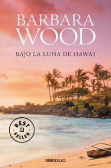 Descarga gratuita de libros de texto en alemán BAJO LA LUNA DE HAWAI  de BARBARA WOOD 9788466334860