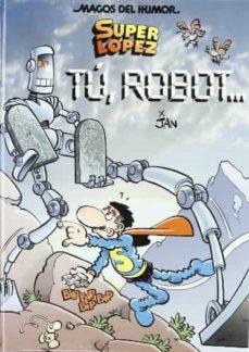 super lopez nº 126: tu, robot-9788466639460