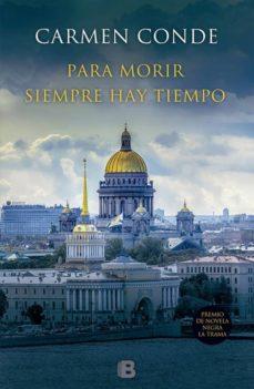 Descargas de libros en pdf gratis. PARA MORIR SIEMPRE HAY TIEMPO (Spanish Edition) 9788466658560 de CARMEN CONDE
