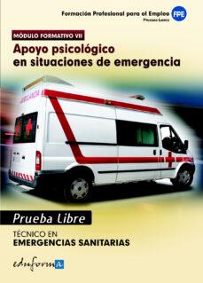 pruebas libres para la obtención del título de técnico de emergen cias sanitarias: apoyo psicológico en situaciones de emergencia. ciclo formativo de grado medio: emergencias sanitarias-9788467670660
