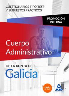Cuerpo Administrativo De La Xunta De Galicia Promocion Interna Cuestionarios Tipo Test Y Supuestos Practicos Vv Aa Comprar Libro 9788467671360