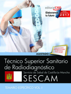 Técnico Superior Sanitario De Radiodiagnóstico Servicio De Salud De Castilla La Mancha Sescam Temario Específico Vol I Vv Aa Comprar Libro