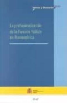 LA PROFESIONALIZACION DE LA FUNCION PUBLICA EN IBEROAMERICA - VV.AA. | Triangledh.org