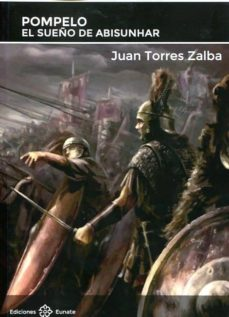 ¿Es gratis descargar libros al kindle? POMPELO: EL SUEÑO DE ABISUNHAR en español de JUAN TORRES ZALBA PDB PDF MOBI 9788477682660