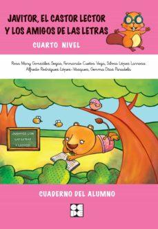 Inmaswan.es Javier, El Castor Lector Y Los Amigos De Las Letras. Cuarto Nivel . Cuaderno Del Alumno Image