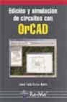 Descargar EDICION Y SIMULACION DE CIRCUITOS CON ORCAD gratis pdf - leer online