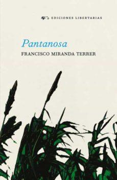 Descarga gratuita de los mejores libros del mundo. PANTANOSA (Spanish Edition) ePub 9788479546960
