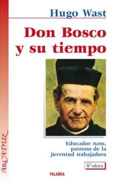 Titantitan.mx Don Bosco Y Su Tiempo: Educador Nato, Patrono De La Juventud Trab Ajadora(6ª Ed.) Image