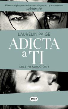 Descargar audiolibros gratis para teléfonos móviles ADICTA A TI (ERES MI ADICCIÓN I) PDB CHM RTF de LAURELIN PAIGE en español 9788483657560